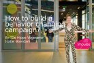 How to build a behaviour changing campaign?